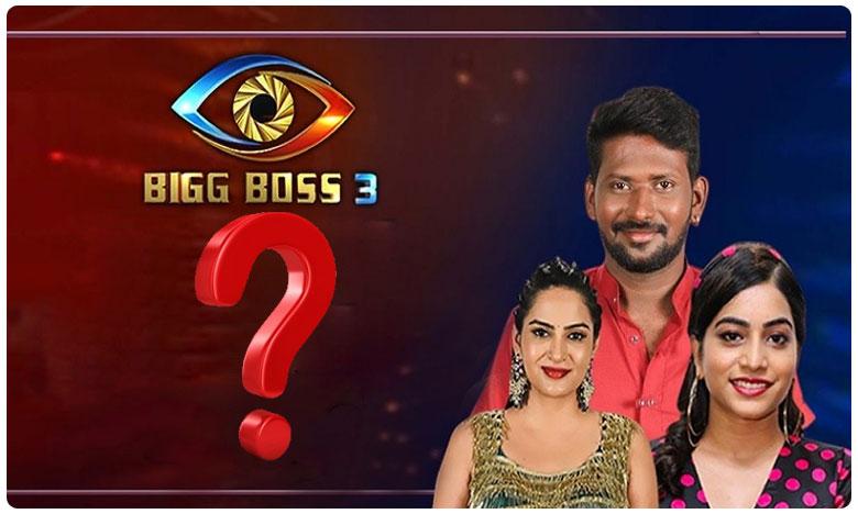 Suspense On Bigg Boss 3 Telugu 6th Week Eliminations 7.