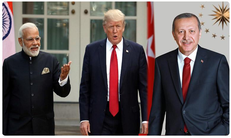 U.S. President Donald Trump on Monday demanded Turkey stop its military incursion in Syria, భారత్-అమెరికా దేశాలకు టార్గెట్ టర్కీ.. ఎందుకు ?